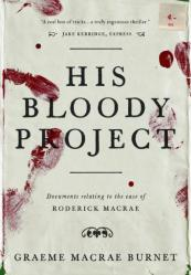 Graeme Macrae Burnet - His Bloody Project.jpg